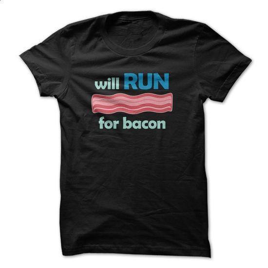 Will Run For Bacon Great Funny Running Fan Shirt - #school shirt #tshirt design. PURCHASE NOW => https://www.sunfrog.com/LifeStyle/Will-Run-For-Bacon-Great-Funny-Running-Fan-Shirt.html?68278