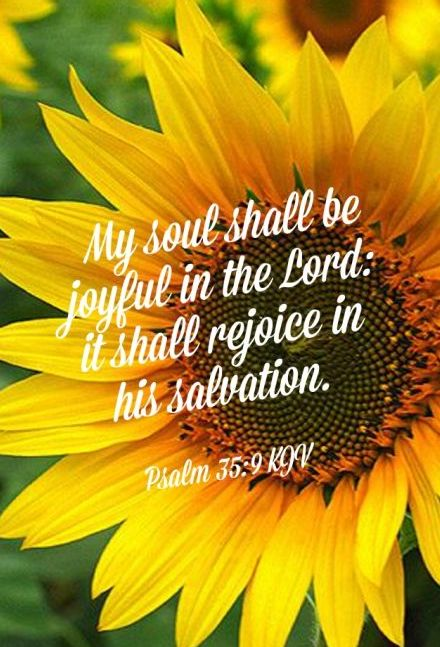 PSALM 35:9 KJV  Yes indeed and it feels so good!