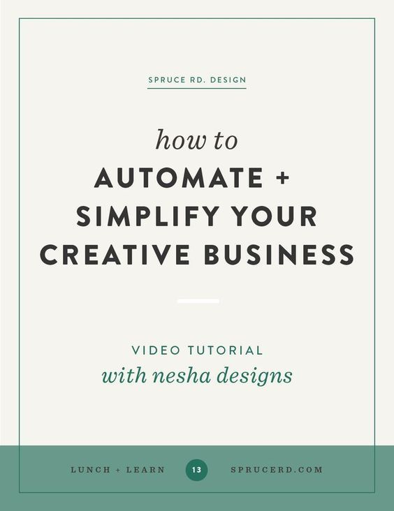 How to automate + simplify your creative business   Spruce Rd.   In this lunch + learn workshop we partner up with Nesha Designs who shares tips for designers, freelancers and creative entrepreneurs on how to simplify their business.