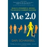 Me 2.0: Build a Powerful Brand to Achieve Career Success (Paperback)By Dan Schawbel