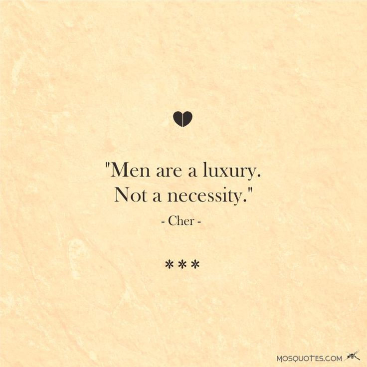 Famous Love Quotes from Celebrities Men are a luxury. Not a necessity – Cher