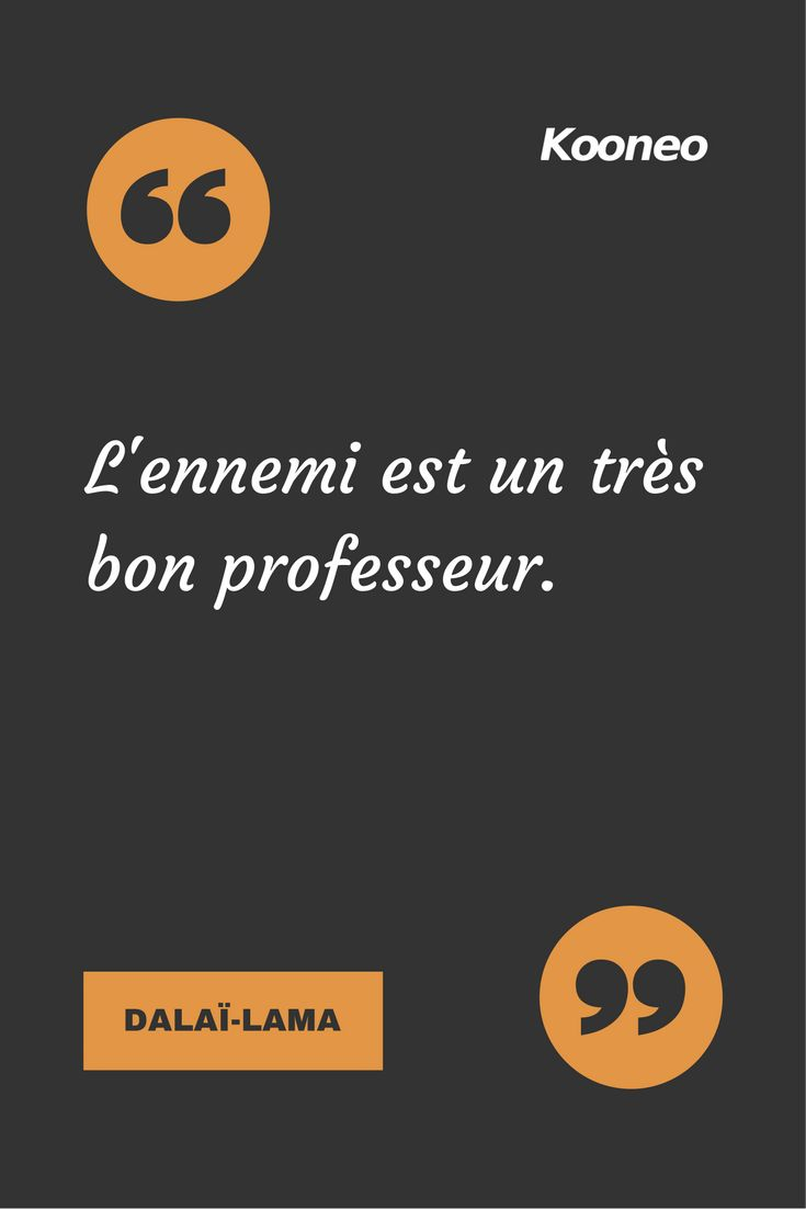 [CITATIONS] L'ennemi est un très bon professeur. DALAÏ-LAMA #Ecommerce #Kooneo #Dalailama #Professeur #Ennemi : www.kooneo.com