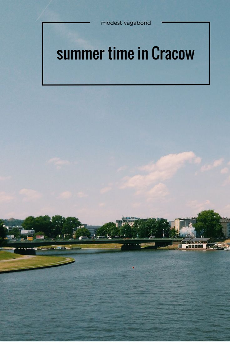 Summer time in Cracow. What to see in Cracow? The most interesting places in Kraków.