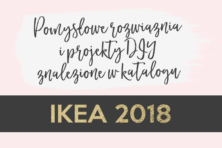 pomysły katalog ikea 2018 diy inspiracje inspiration zrób to sam ikea catalogue