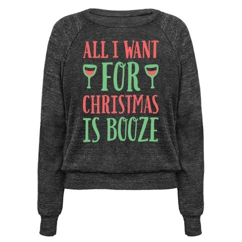 """I don't care about the presents underneath the Christmas tree, I just want booze! Celebrate the holidays in drinking style with this """"All I Want For Christmas Is Booze"""" drunk christmas design! Perfect for a wine lover, song parodies, drinking, Christmas party, holiday parties, and getting drunk on Christmas!"""