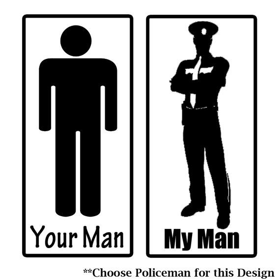 Your Man vs My Man (Policeman) by stickEdecals (etsy)