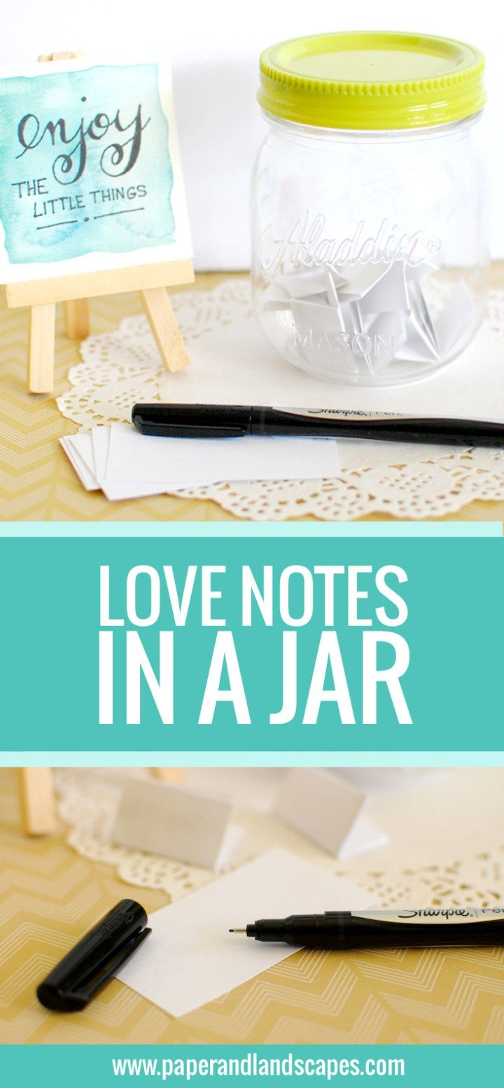 Love Notes In A Jar Cute Ideas Paper And Landscapes Love Notes 365 Note Jar Homemade Gifts