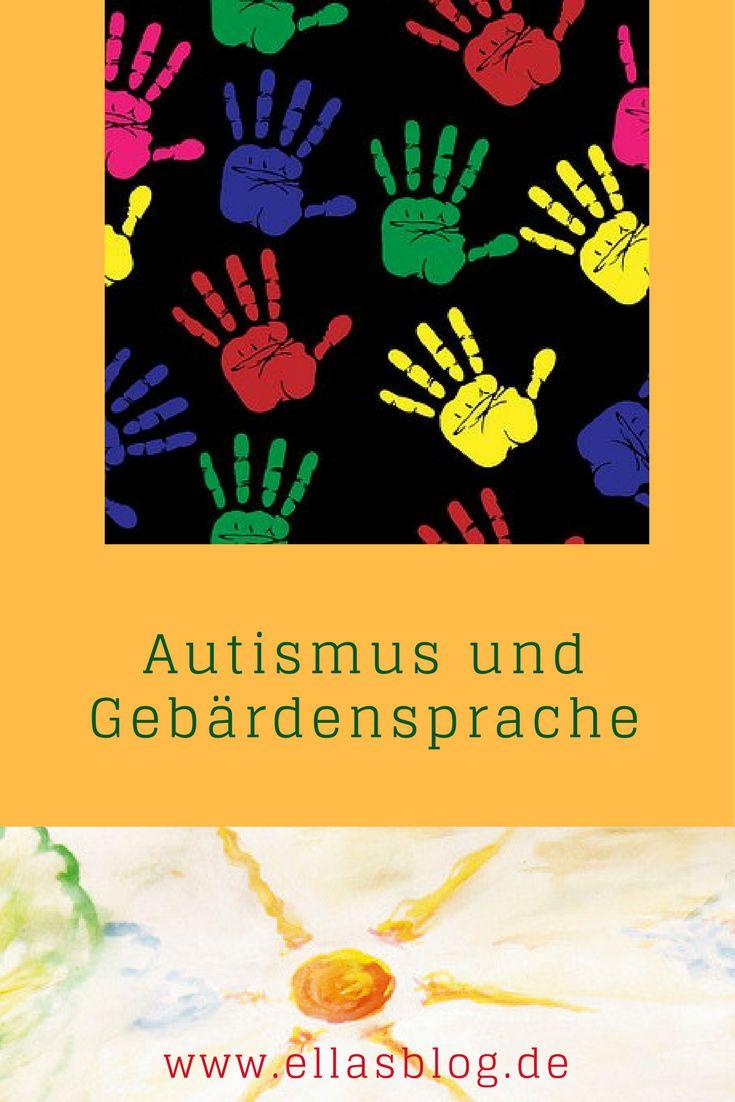 Autismus und Gebärdensprache www.ellasblog.de