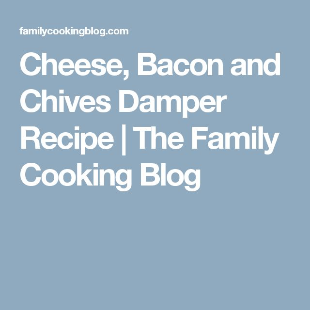 Cheese, Bacon and Chives Damper Recipe | The Family Cooking Blog