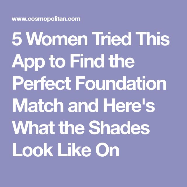 5 Women Tried This App to Find the Perfect Foundation Match and Here's What the Shades Look Like On