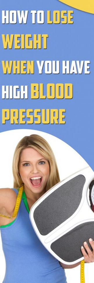 How To Lose Weight When You Have High Blood Pressure