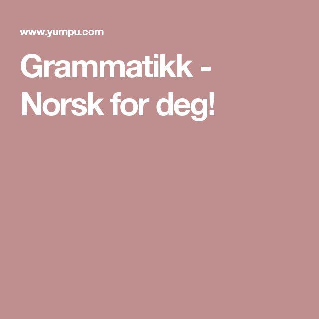 Grammatikk - Norsk for deg!
