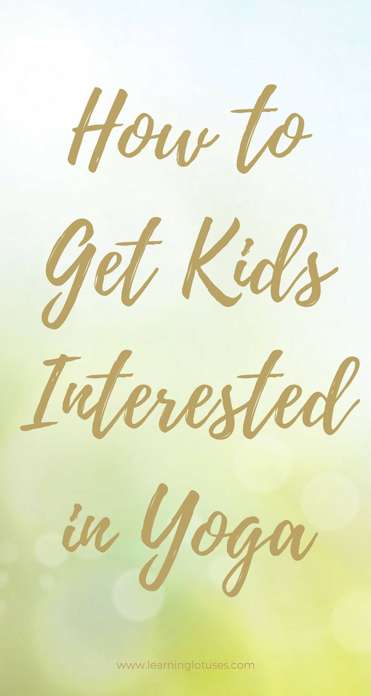 Tips for How to get Kids Interested in Yoga