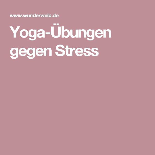 Yoga-Übungen gegen Stress