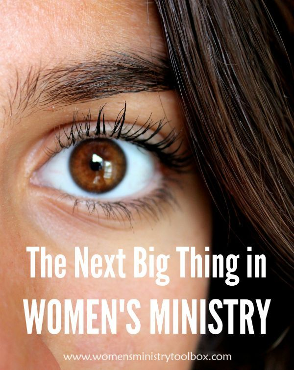 The Next Big Thing in Women's Ministry - Have you heard? Are you ready for it? From Women's Ministry Toolbox