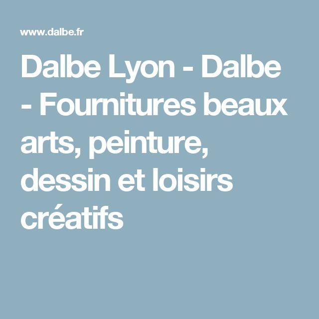 Dalbe Lyon - Dalbe - Fournitures beaux arts, peinture, dessin et loisirs créatifs