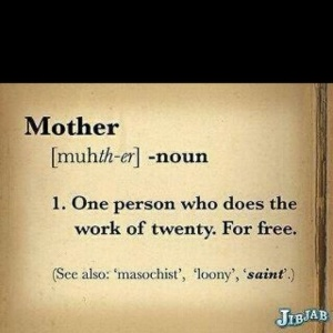 This says it all!: Inspiration, Mothersday, Mothers Day, Quotes, Funny, Truths, So True, Mom, True Stories