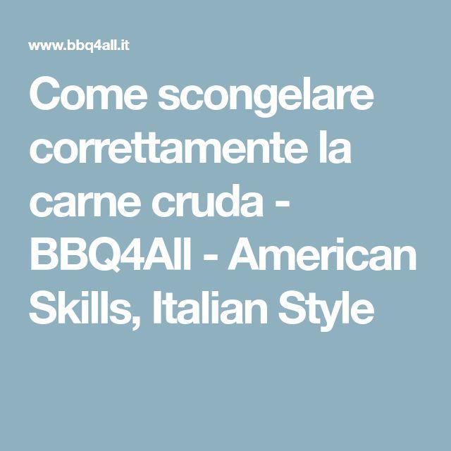 Come scongelare correttamente la carne cruda - BBQ4All - American Skills, Italian Style