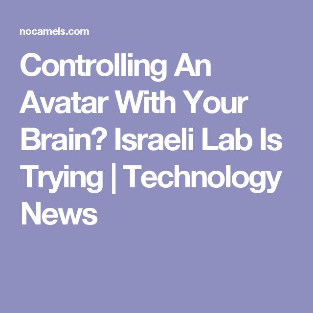 Controlling An Avatar With Your Brain? Israeli Lab Is Trying | Technology News