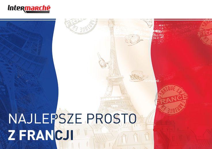 Najlepsze produkty prosto z Francji dostępne w Intermarche #intermarche