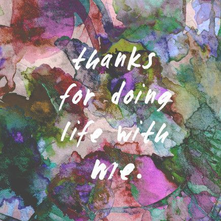"Annie Everingham ""THANKS FOR DOING LIFE WITH ME"" card.  Available in store."