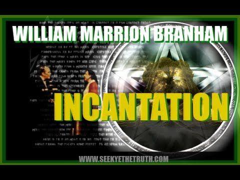 William Marrion Branham  Incantation