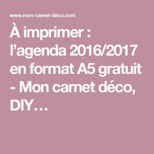 À imprimer : l'agenda 2016/2017 en format A5 gratuit - Mon carnet déco, DIY…