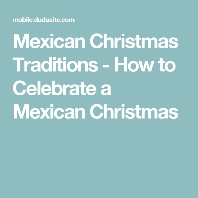 Mexican Christmas Traditions - How to Celebrate a Mexican Christmas