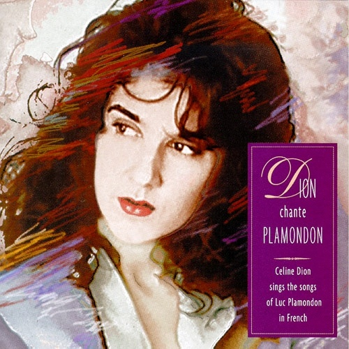 One of my favorite celebrities-Celine Dion chante Plamodon - Celine Dion this is my most favorite cd of her
