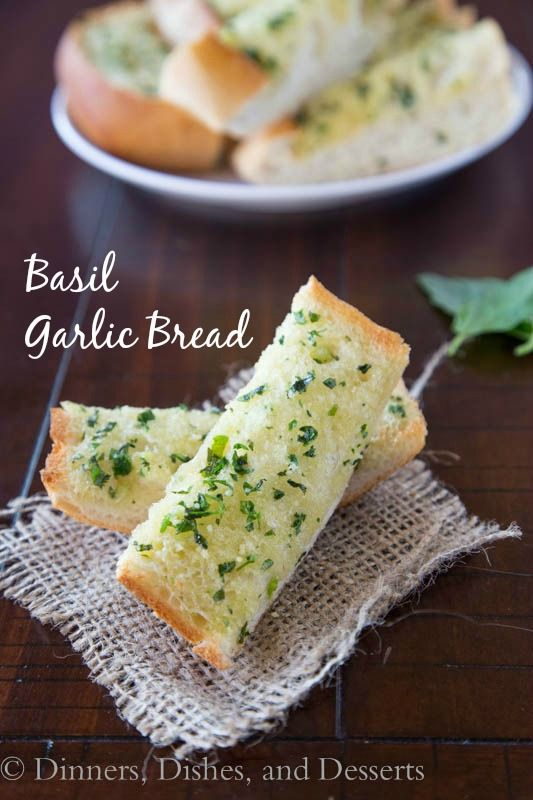 Basil Garlic Bread   Dinners, Dishes, & Desserts