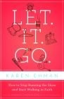 Let. It. Go. I thinke she secretly observed me and wrote this book about me. Must read.