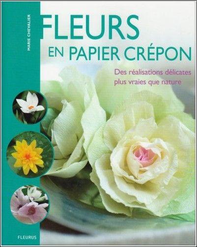 fleurs en papier cr pon marie chevalier livres. Black Bedroom Furniture Sets. Home Design Ideas