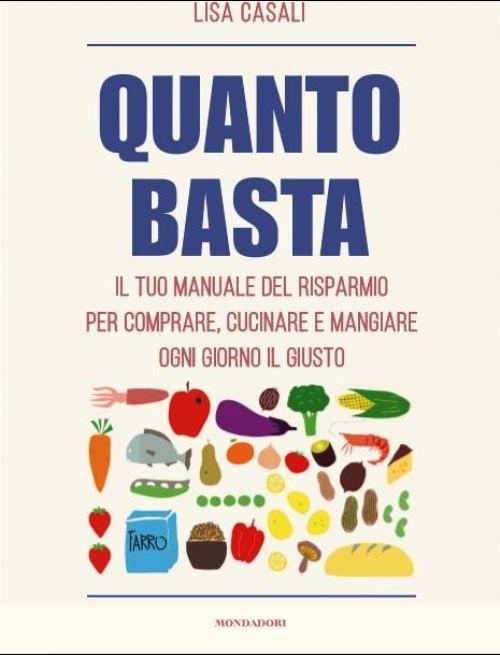 Lisa Casali e la filosofia del Quanto Basta: intervista alla food blogger