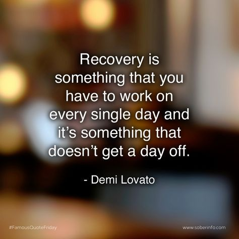 """Recovery is something that you have to work on every day..."""