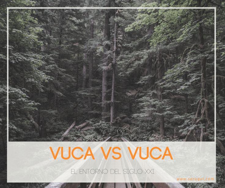 VUCA vs VUCA: El entorno del siglo XXI