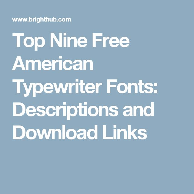 Top Nine Free American Typewriter Fonts: Descriptions and Download Links