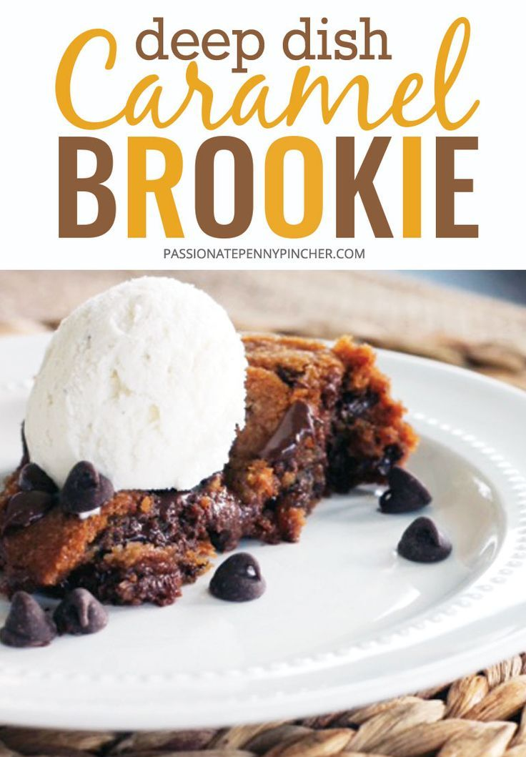 Deep Dish Caramel Brookie. Passionate Penny Pincher is the #1 source printable & online coupons! Get your promo codes or coupons & save.