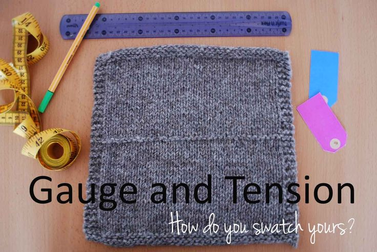 Gauge and Tension. Hints and Tips for Swatching