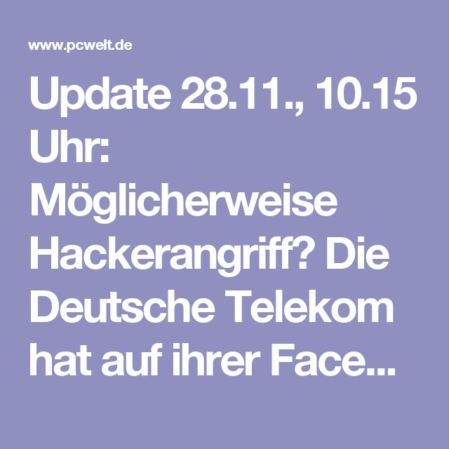 """Update 28.11., 10.15 Uhr: Möglicherweise Hackerangriff?  Die Deutsche Telekom hat auf ihrer Facebook-Seite ein Update veröffentlicht . Demnach sind rund 900.000 Kunden mit bestimmten Routern von dem Ausfall der Internetverbindung betroffen. Welche Router genau betroffen sind, würde die Telekom derzeit noch prüfen.  Wörtlich schreibt die Telekom: """"Es gibt kein klares Fehlerbild: Manche erleben zeitweise Einschränkungen oder sehr starke Schwankungen in der Qualität. Es gibt aber auch Kunden…"""