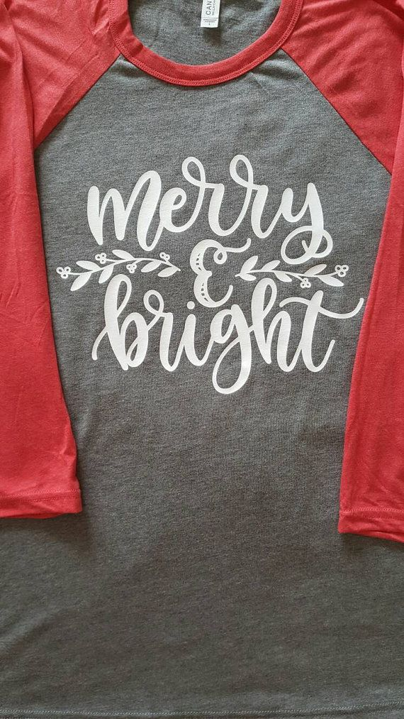 Merry and Bright!!! These shirts are not only cute, but also very comfy! I know you will love it!  HOW TO ORDER  Please select the following from the drop down menus: - Shirt Color - Shirt Size (XXL is available; however, please contact me before purchase)  Click the green Add to Cart button  Upon Purchase, please leave me a comment with the following information: - Vinyl Color IMPORTANT INFORMATION  ***The above shirt color is Grey/Red with white lettering If you do not specify a different…