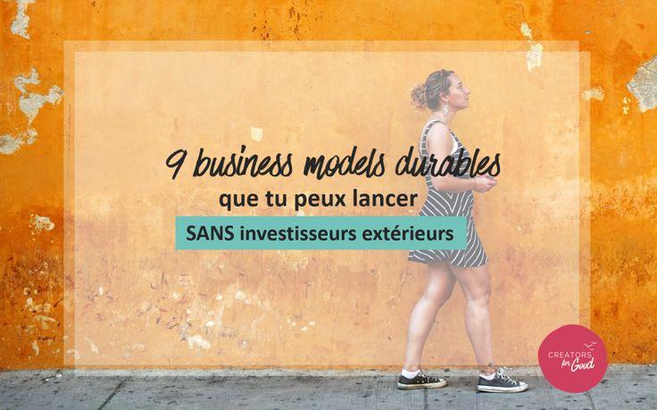 9 business modèles durables que tu peux lancer sans investisseurs (ni subvention)