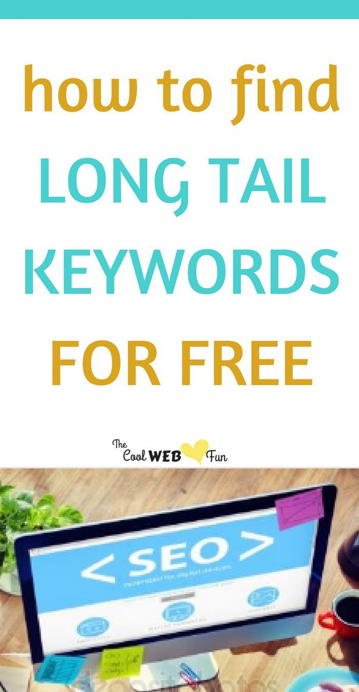 How To Find Long Tail Keywords For Free Search Engine Optimization Seo