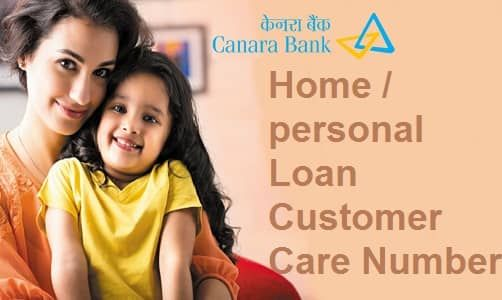 Canara Bank Home/Personal Loan Customer Care Number, Interest Rates