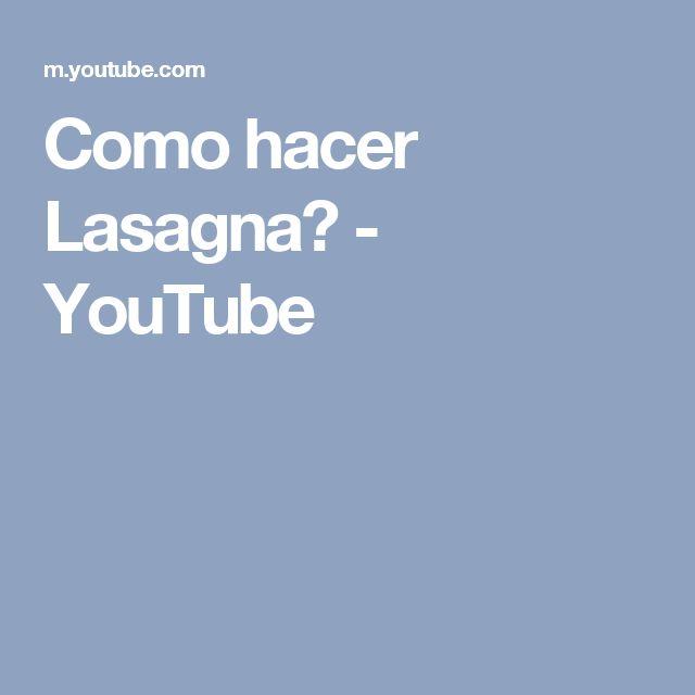 Como hacer Lasagna? - YouTube