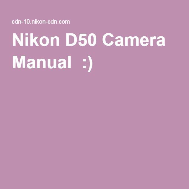 Nikon D50 Camera Manual :)