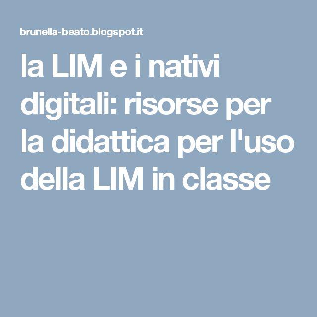 la LIM e i nativi digitali: risorse per la didattica per l'uso della LIM in classe