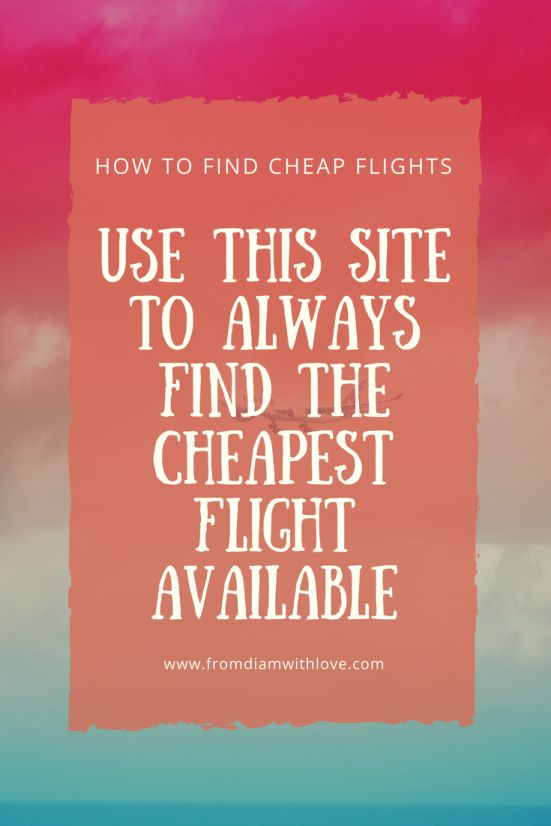 Use this site to ALWAYS find the cheapest flights available| Cheap Last Minute Flights| Top Travel Hacks| Cheap international and domestic flights| Money Saving Travel Tips| How to Travel on a budget