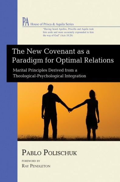 The New Covenant as a Paradigm for Optimal Relations (Marital Principles Derived from a Theological-Psychological Integration; BY Pablo Polischuk; FOREWORD BY Ray Pendleton; Imprint: Wipf and Stock). This book regards the New Covenant primarily as a gracious and merciful redemptive deal, springing from God's unilateral, unconditional, and proactive initiative. The New Covenant is adopted as representing both a salvific and an exemplary paradigm that displays God's gracious...