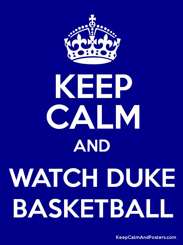 Keep Calm and WATCH DUKE BASKETBALL Poster