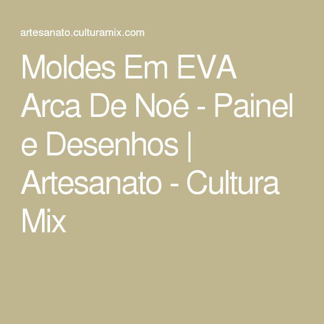 Moldes Em EVA Arca De Noé - Painel e Desenhos | Artesanato - Cultura Mix